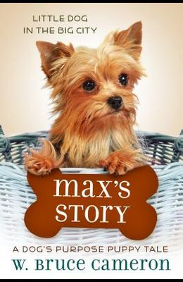 Max's Story: A Puppy Tale