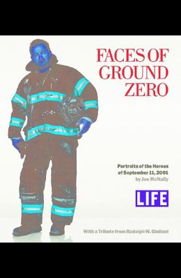 Faces of Ground Zero: Portraits of the Heroes of September 11, 2001