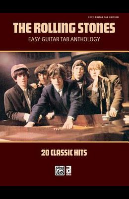 The Rolling Stones -- Easy Guitar TAB Anthology: 20 Classic Hits (Easy Guitar Tab Editions)