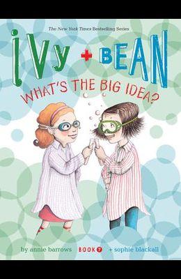 Ivy + Bean What's the Big Idea