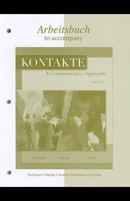 Workbook/Laboratory Manual to Accompany Kontakte: A Communicative Approach
