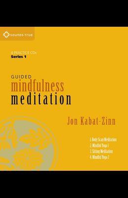 Guided Mindfulness Meditation Series 1: A Complete Guided Mindfulness Meditation Program from Jon Kabat-Zinn