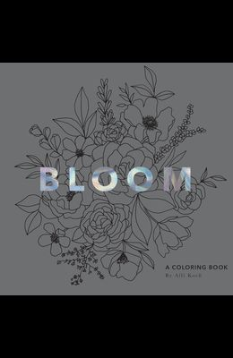 Bloom: A Flower Coloring Book with Velvet Pages