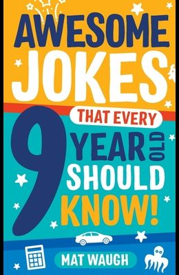 Awesome Jokes That Every 9 Year Old Should Know!