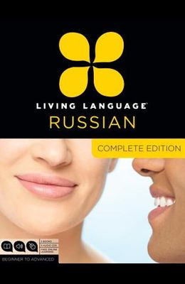 Living Language Russian, Complete Edition: Beginner Through Advanced Course, Including 3 Coursebooks, 9 Audio Cds, and Free Online Learning [With 3 Pa