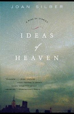 Ideas of Heaven: A Ring of Stories (Revised)