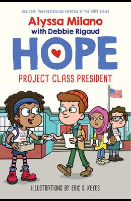 Project Class President (Alyssa Milano's Hope #3), Volume 3
