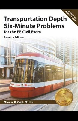 Ppi Transportation Depth Six-Minute Problems for the Pe Civil Exam, 7th Edition (Paperback) -- Contains 91 Practice Problems for the Pe Civil Exam