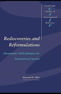 Rediscoveries and Reformulations: Humanistic Methodologies for International Studies