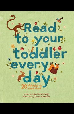 Read to Your Toddler Every Day: 20 Folktales to Read Aloud
