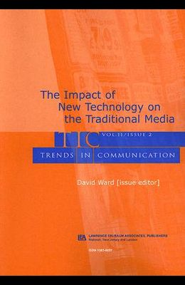 Impact of New Technology on the Traditional Media: A Special Issue of Trends in Communication
