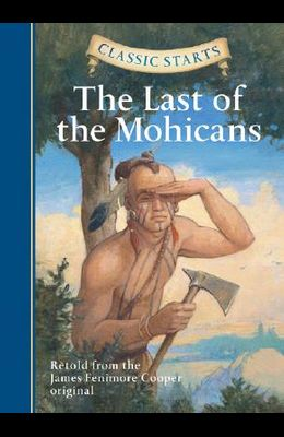Classic Starts(r) the Last of the Mohicans