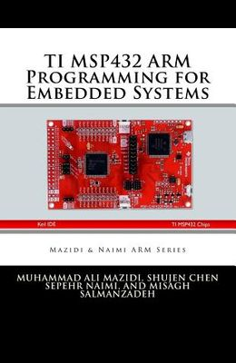 TI MSP432 ARM Programming for Embedded Systems