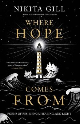 Where Hope Comes from: Poems of Resilience, Healing, and Light