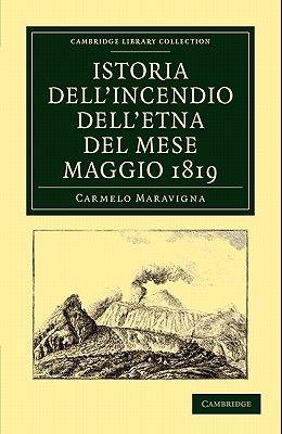 Istoria Dell'incendio Dell'etna del Mese Maggio 1819
