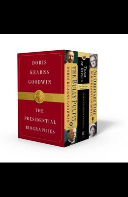 Doris Kearns Goodwin: The Presidential Biographies: The Bully Pulpit, No Ordinary Time, and Team of Rivals