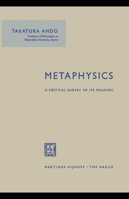 Metaphysics: A Critical Survey of Its Meaning