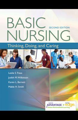 Davis Advantage for Basic Nursing: Thinking, Doing, and Caring: Thinking, Doing, and Caring