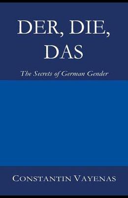 Der, Die, Das: The Secrets of German Gender