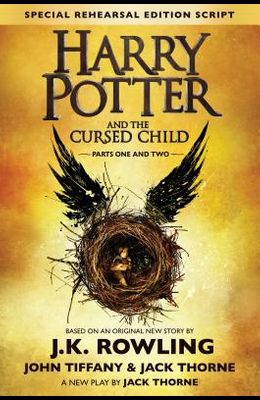 Harry Potter and the Cursed Child - Parts One & Two: The Official Script Book of the Original West End Production