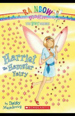 Pet Fairies #5: Harriet the Hamster Fairy: A Rainbow Magic Book