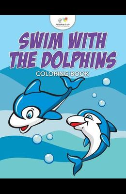 Swim with the Dolphins Coloring Book