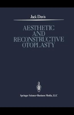 Aesthetic and Reconstructive Otoplasty: Under the Auspices of the Alfredo and Amalia Lacroze de Fortabat Foundation