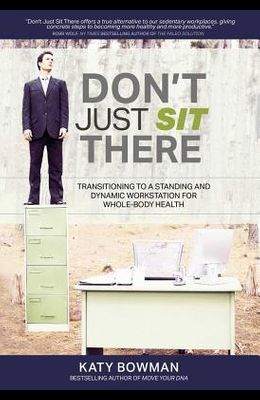 Don't Just Sit There: Transitioning to a Standing and Dynamic Workstation for Whole-Body Health