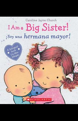 I Am a Big Sister! / Ísoy Una Hermana Mayor! (Bilingual)