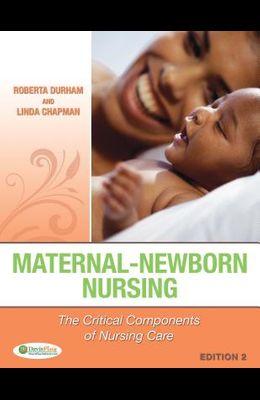 Maternal-Newborn Nursing: The Critical Components of Nursing Care