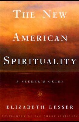 The New American Spirituality: A Seeker's Guide