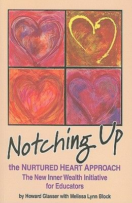Notching Up the Nurtured Heart Approach: The New Inner Wealth Initiative for Educators