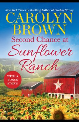 Second Chance at Sunflower Ranch: Includes a Bonus Novella