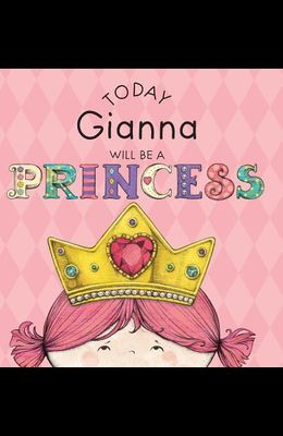 Today Gianna Will Be a Princess