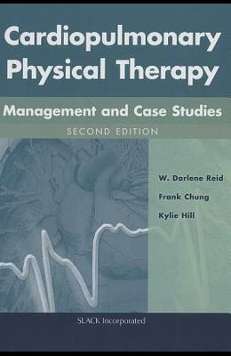 Cardiopulmonary Physical Therapy with Access Code: Management and Case Studies