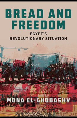 Bread and Freedom: Egypt's Revolutionary Situation