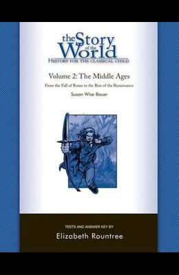The Story of the World: History for the Classical Child: The Middle Ages: Tests and Answer Key