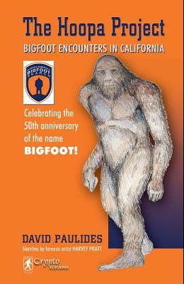 The Hoopa Project: Bigfoot Encounters in California