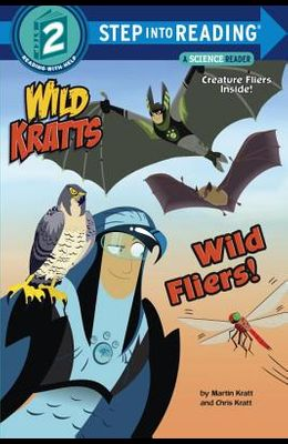 Wild Fliers! (Wild Kratts) (Step into Reading)