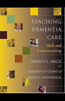Teaching Dementia Care: Skill and Understanding