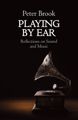 Playing by Ear: Reflections on Sound and Music