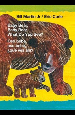 Baby Bear, Baby Bear, What Do You See? / Oso Bebé, Oso Bebé, ¿Qué Ves Ahí? (Bilingual Board Book - English / Spanish)