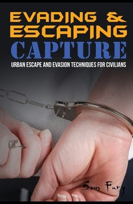 Evading and Escaping Capture: Urban Escape and Evasion Techniques for Civilians