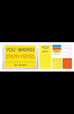 You Are a Badass(r) Sticky Notes: 488 Notes to Declare and Share Your Awesomeness