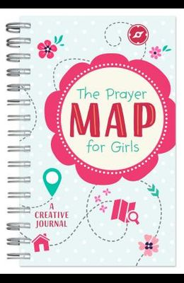 The Prayer Map(r) for Girls: A Creative Journal