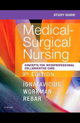 Study Guide for Medical-Surgical Nursing: Concepts for Interprofessional Collaborative Care, 9e