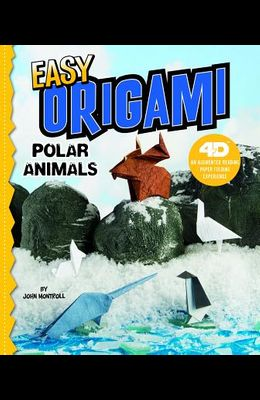 Easy Origami Polar Animals: 4D an Augmented Reading Paper Folding Experience