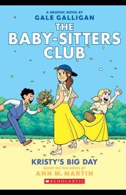 Kristy's Big Day (the Baby-Sitters Club Graphix #6), Volume 6: Full-Color Edition