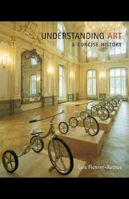 Cengage Advantage Books: Understanding Art: A Concise History (with Artexperience Online Printed Access Card) [With Instant Access]