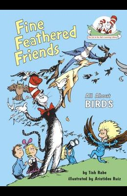 Fine Feathered Friends: All about Birds